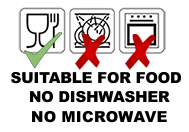 Not suitable for microwave and dishwasher