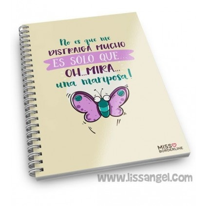 "Miss Borderlike Notebook ""It's not that I'm distracted a lot, it's just... Oh look, a butterfly"""