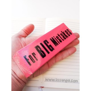 "GIANT Eraser - ""For BIG Mistakes"""